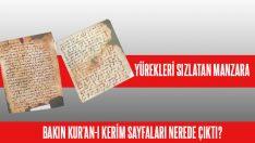 Kur'an-ı Kerim'in ilk mushaf parçaları bakın nerede bulundu!