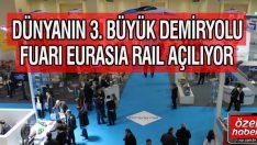 Dünya'nın 3. büyük demiryolu fuarı açılıyor!