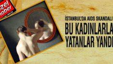 İstanbul'un göbeğinde AIDS skandalı