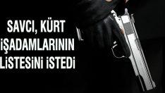 Savcı 90'lı yıllarda öldürülen Kürt işadamlarının listesini istedi