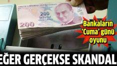 Bankalarla ilgili skandal iddia!
