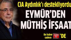 CIA Aydınlık'ı destekliyordu 1