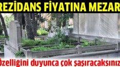 İstanbul'da rezidans fiyatına mezarlık!