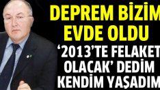 Ahmet Ercan: Deprem bizim evde oldu