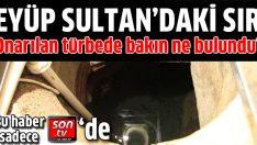 Eyüp Sultan'daki sır görüntüler