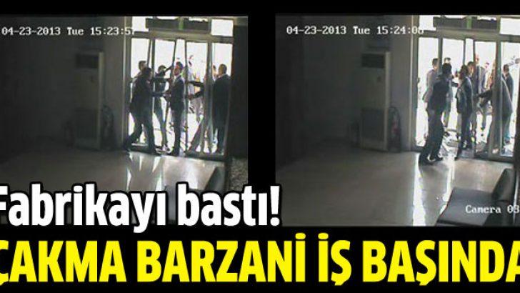 Çakma Barzani'den fabrika baskını