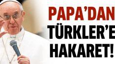 Yeni Papa'dan Türkler'e hakaret: Soykırımcılar