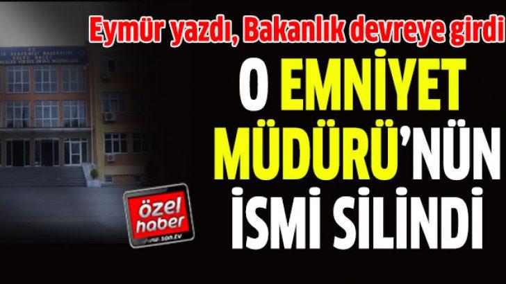 Eymür yazdı, Bakanlık devreye girdi: 'Şürkü Balcı Polis Meslek Yüksek Okulu'nun ismi değişiyor'