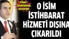 Erol Demirhan istihbarat hizmeti dışına alındı