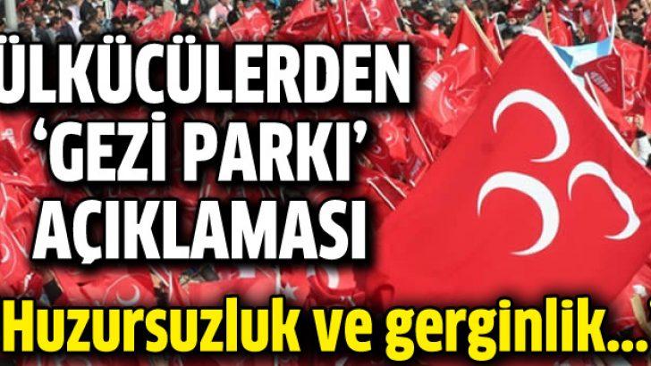 Ülkücüler'den 'Gezi Parkı' açıklaması