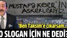 Mustafa Keser o slogan için ne söyledi?