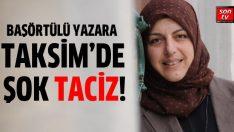 Sibel Eraslan'a Taksim'de inanılmaz taciz