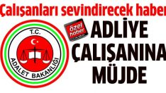 İstanbul Adliyesi çalışanlarına müjde