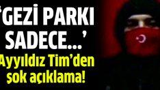 Ayyıldız Tim: Gezi Parkı sadece bir deneme