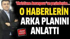Yüksel: Christiane Amanpour'un peşindeyim