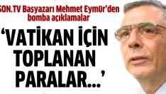 Mehmet Eymür'den çarpıcı açıklamalar