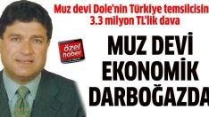 Muz devi Dole'nin Türkiye temsilcisine 3.3 milyon TL'lik dava