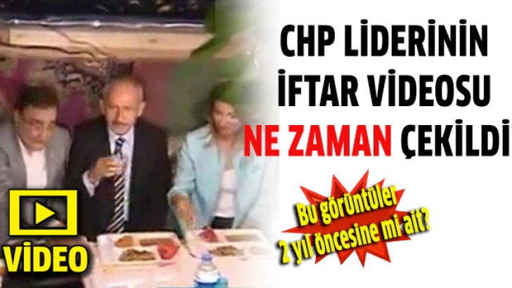 Kılıçdaroğlu'nun iftar görüntüleri hangi tarihe ait?