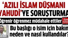 Ekşi Sözlüğün patronuna 'Azılı İslam düşmanı Yahudi' suçlaması