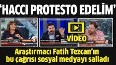 Fatih Tezcan: Haccı boykot edelim