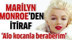 Marilyn Monroe'nun yasak aşk itirafı
