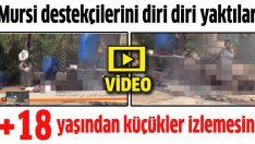 Mursi destekçilerini diri diri yaktılar +18