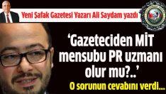 Ali Saydam: MİT Basın Müşaviri Nuh Yılmaz'a medya haksızlık ediyor