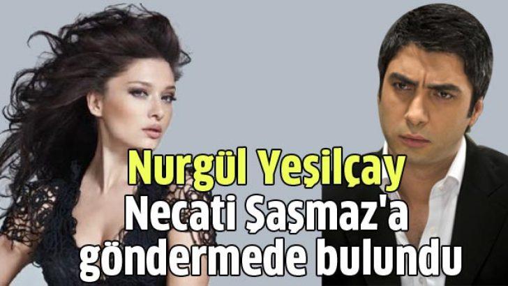 Nurgül Yeşilçay Necati Şaşmaz'a göndermede bulundu