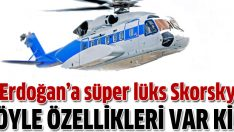 Başbakan Erdoğan'a süperlüks Skorsky