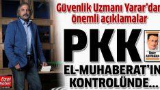 Mete Yarar: PKK El-Muhaberat'ın kontrolünde hareket ediyor