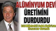 Dev alüminyum şirketi Fen-İş üretimini durdurdu