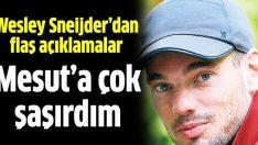 Wesley Sneijder: Mesut Özil'e çok üzüldüm