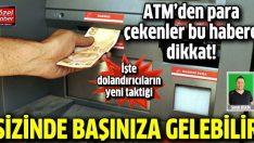 ATM'den para çekenler dikkat
