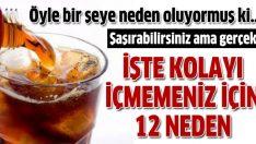 Kola içmemeniz için 12 sebep!