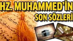 Hz. Muhammed'in son anlar ve son sözleri
