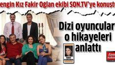 Zengin Kız Fakir Oğlan ekibi SON.TV'ye konuştu