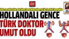 Hollandalı gence Türk doktorlar çare oldu