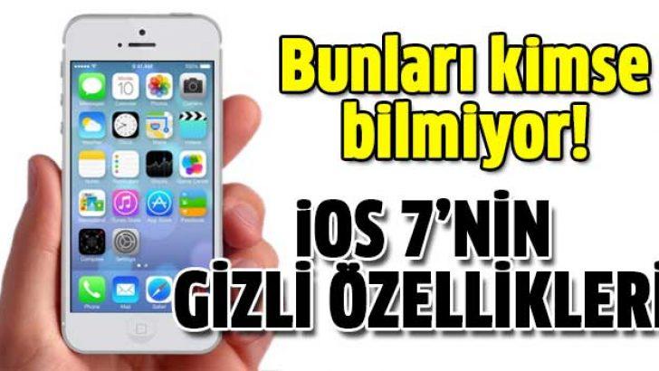 iOS 7'nin bilinmeyen gizli özellikleri