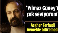 Asghar Farhadi: Yılmaz Güney'i çok seviyorum