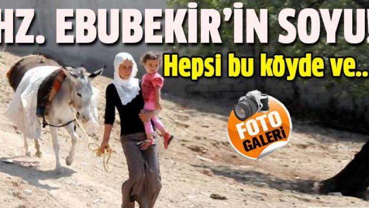Hz. Ebubekir'in soyu bu köyde yaşıyor
