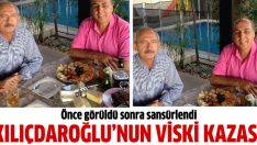 Kılıçdaroğlu'nun viski kazası