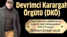 SON TV Yazarı Mehmet Eymür, Devrimci Karargah Örgütü'nü yazdı