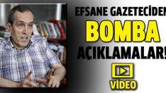 Efsane gazeteciden bomba açıklamalar