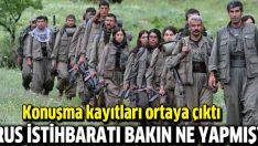 PKK'ya emir Rus istihbaratından!