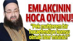 Emlakçının Cübbeli Ahmet Hoca oyunu