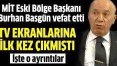 Milli İstihbarat Teşkilatı Eski Bölge Başkanı Burhan Basgün vefat etti