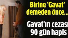İşte 'Gavat'ın cezası!
