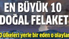 İşte insanlığı yok eden 10 en büyük doğal felaket!