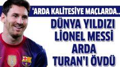 Messi Arda'yı övdü
