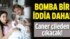 Caner'in eşi ve Berkay hakkında bomba iddia!